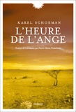 Karel Schoeman - L'heure de l'ange.