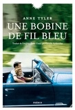 bobine de fil bleu (Une) : roman / Anne Tyler | Tyler, Anne (1941-....). Auteur