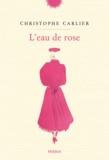 Christophe Carlier - L'eau de rose.