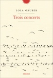 Lola Gruber - Trois concerts.