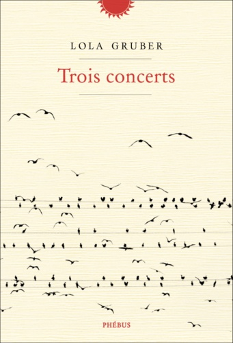 Trois concerts / Lola Gruber | Gruber, Lola (1972-....)