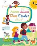 Camille Tisserand - Activités éducatives Tome 1 - Vive l'école !.