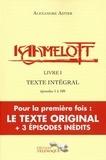 Alexandre Astier - Kaamelott Livre 1 : Texte intégral - Episodes 1 à 100.