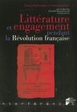 Isabelle Brouard-Arends et Laurent Loty - Littérature et engagement pendant la Révolution française.