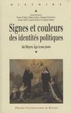 Denise Turrel et Martin Aurell - Signes et couleurs des identités politiques - Du Moyen Age à nos jours.