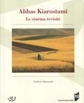 Abbas Kiarostami : le cinéma revisité / Frédéric Sabouraud | Sabouraud, Frédéric (1955-....)