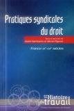 André Narritsens et Michel Pigenet - Pratiques syndicales du droit - France, XXe-XXIe siècles.