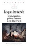 Thomas Le Roux - Risques industriels - Savoirs, régulations, politiques d'assistance, fin XVIIe-début XXe siècle.