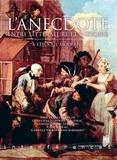 Geneviève Haroche-Bouzinac et Camille Esmein-Sarrazin - L'anecdote entre littérature et histoire - A l'époque moderne.