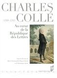 Marie-Emmanuelle Plagnol-Diéval et Dominique Quéro - Charles Collé (1709-1783) - Au coeur de la République des Lettres.