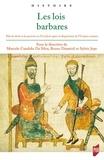 Marcelo Cândido da Silva et Bruno Dumézil - Les lois barbares - Dire le droit et le pouvoir en Occident après la disparition de l'Empire romain.