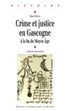 Pierre Prétou - Crime et justice en Gascogne à la fin du Moyen Age (1360-1526).