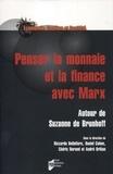 Riccardo Bellofiore et Daniel Cohen - Penser la monnaie et la finance avec Marx - Autour de Suzanne de Brunhoff.