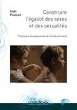Gaël Pasquier - Construire l'égalité des sexes et des sexualités - Pratiques enseignantes à l'école primaire.