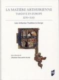 Christine Ferlampin-Acher - La matière arthurienne tardive en Europe (1270-1530).