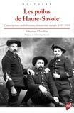 Sébastien Chatillon - Les poilus de Haute-Savoie - Conscription, mobilisation, réinsertion sociale, 1889-1939.