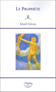 Khalil Gibran - Le Prophète.