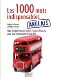 Brigitte Lallement et Nathalie Pierret - Les 1000 mots indispensables en anglais.