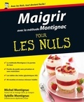 Michel Montignac - Maigrir avec la méthode Montignac.