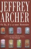 Et là, il y a une histoire / Jeffrey Archer | Archer, Jeffrey (1940-....). Auteur