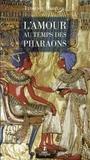 Florence Maruéjol - L'amour au temps des pharaons.
