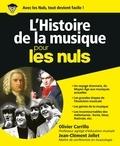 Jean-Clément Jollet et Olivier Carrillo - L'Histoire de la musique pour les nuls - Du Moyen Age aux musiques actuelles.