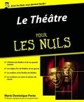 Marie-Dominique Porée - Le Théâtre pour les nuls.