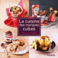 Thomas Feller-Girod - La cuisine des marques cultes.