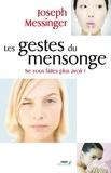 Joseph Messinger - Psychologie  : Les gestes du mensonge.