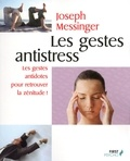 Joseph Messinger - FIRST PSYCHO  : Les gestes antistress.
