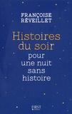 Françoise Réveillet - Hors collection Pratique  : Histoires du soir pour une nuit sans histoire.