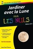 Jean-Paul Thorez - Jardiner avec la lune poche pour les nuls.