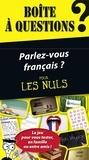 Stéphanie Bouvet et Jean-Joseph Julaud - Boîte à questions, parlez-vous français ?.