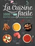 Maya Barakat-Nuq et Frédéric Berqué - La cuisine facile - 1000 recettes testées, goûtées et appréciées.