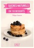 Philippe Chavanne - Sucres naturels en 110 desserts.