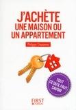 Philippe Chavanne - J'achète une maison ou un appartement - Tout ce qu'il faut savoir.