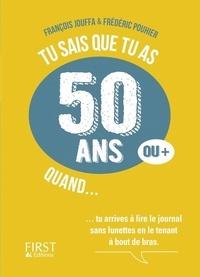 François Jouffa et Frédéric Pouhier - Tu sais que tu as 50 ans (ou +) quand....