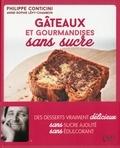 Philippe Conticini et Anne-Sophie Lévy-Chambon - Gâteaux et gourmandises sans sucre.