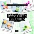 Caroline Wietzel - 100 % green smoothies.