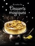 Maya Barakat-Nuq et Marjolaine Daguerre - Le meilleur des desserts magiques.