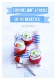 Jean-Paul Blanc et Florence Le Bras - Cuisine light et facile en 140 recettes.