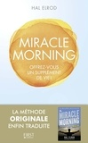Hal Elrod - Miracle morning - Offrez-vous un supplément de vie.