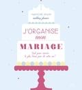 Harmonie Spahn - J'organise mon mariage - Tout pour réussir le plus beau jour de votre vie !.