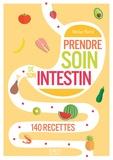 Héloïse Martel - Prendre soin de son intestin en 140 recettes.