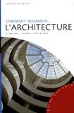 Comment regarder... l'architecture : éléments, formes, matériaux / Francesca Prina | Prina, Francesca (1964-....). Auteur