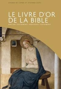 Chiara De Capoa et Stefano Zuffi - Le livre d'or de la Bible.