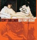 Stéphane Guégan - Cent tableaux qui font débat.