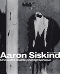 Gilles Mora - Aaron Siskind - Une autre réalité photographique.