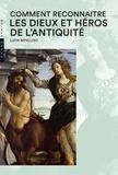 Lucia Impelluso - Comment reconnaître les dieux et héros de l'Antiquité.