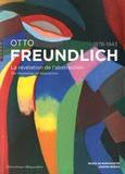 Christophe Duvivier et Saskia Ooms - Otto Freundlich 1878-1943 - La révélation de l'abstraction.